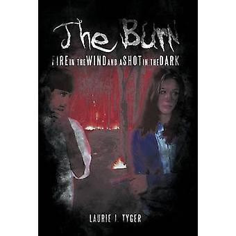 Brenne brannen i vinden og et skudd i mørket av Tyger & Laurie J.