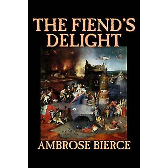 The Fiends Delight by Ambrose Bierce Fiction Fantasy Classics Horror by Bierce & Ambrose
