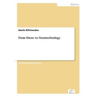 Von der Mikro-zur Nanotechnologie von Riffelmacher & Martin