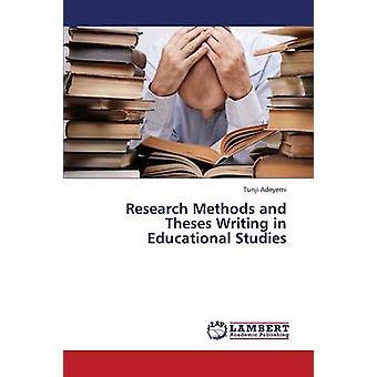 Onderzoeksmethoden en scripties schrijven in de educatieve Studies door Adeyemi Tunji