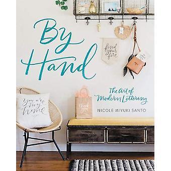 För Hand - konsten att moderna bokstäver av Nicole Miyuki Santo - 9780762