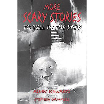 More Scary Stories to Tell in the Dark by Alvin Schwartz - 9780062682
