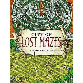 City of Lost Mazes by Stephen Stanley - 9780486491332 Book