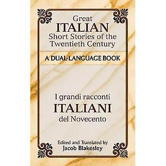 Great Italian Short Stories of the Twentieth Century - A Dual-Language