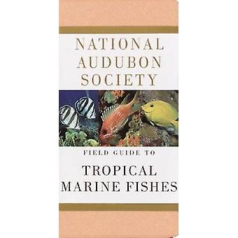 National Audubon Society Field Guide to Tropical Marine Fishes of the