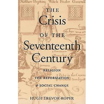 The Crisis of the Seventeenth Century - Religion - the Reformation and