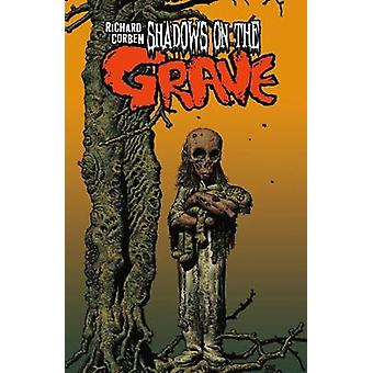 Shadows On The Grave by Richard Corben - 9781506703916 Book