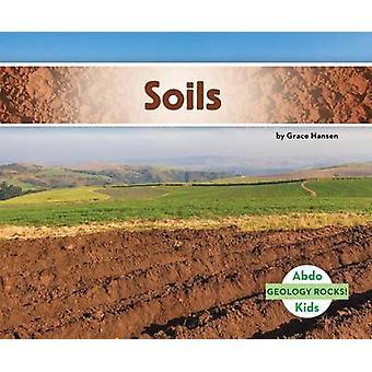 Soils by Grace Hansen - 9781629709109 Book