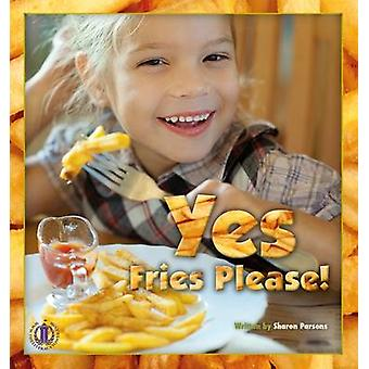 Yes - Fries Please by Sharon Parsons - 9781776500956 Book