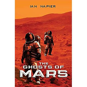 The Ghosts of Mars by The Ghosts of Mars - 9781784654528 Book