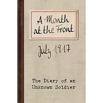 En månad på fram sidan-dagbok av en okänd soldat (2nd reviderad Ed