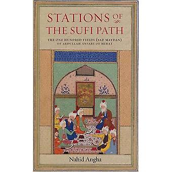 Stations of the Sufi Path - The One Hundred Fields (sad Maydan) of Abd