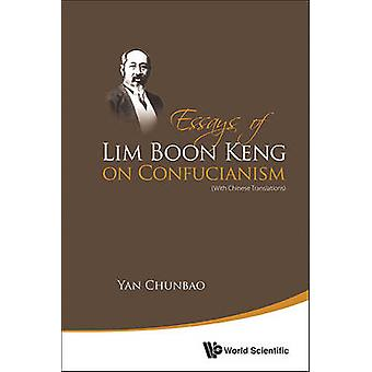 Essays of Lim Boon Keng on Confucianism - (with Chinese Translations)