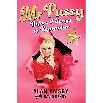 Mr p*ssy: Before I Forget to Remember