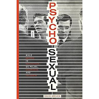 Psycho-Sexual - Male Desire in Hitchcock - de Palma - Scorsese - and F
