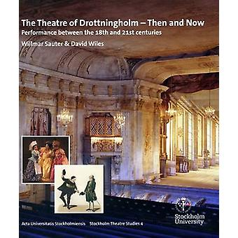 The Theatre of Drottningholm - Then and Now - Performance Between the