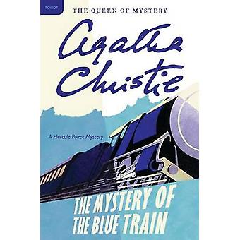 The Mystery of the Blue Train by Agatha Christie - 9780062073976 Book