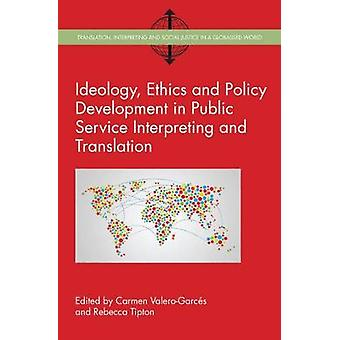 Ideology Ethics and Policy Development in Public Service In by Carmen ValeroGarcs