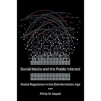 Social Media and the Public Interest by Philip Napoli