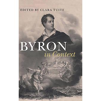 Byron in Context by Clara Tuite
