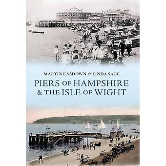 Piers of Hampshire & the Isle of Wight by Martin Easdown - 978144