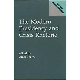 De moderne voorzitterschap en Crisis Rhetoric door Kiewe & Amos