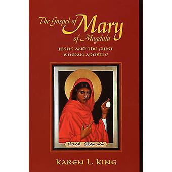 The Gospel of Mary of Magdala by King & Karen L.