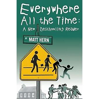 Everywhere All The Time by Edited by Matt Hern