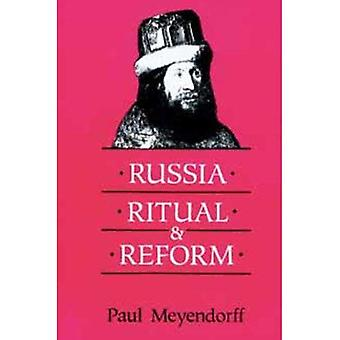 Russia, Ritual and Reform: Liturgical Reforms of Nikon in the Seventeenth Century