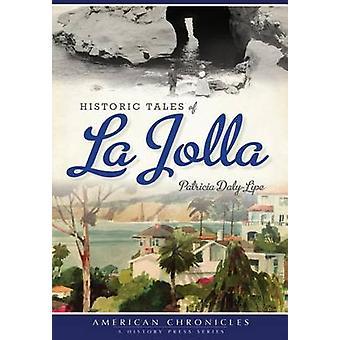 Historic Tales of La Jolla by Patricia Daly-Lipe - 9781467135993 Book
