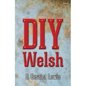 DIY Welsh by D. Geraint Lewis - 9781785622151 Book