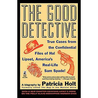 The Good Detective The Good Detective by Holt & Patricia