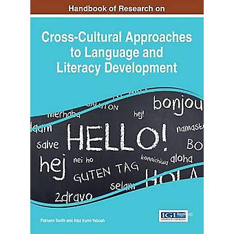 Handbook of Research on CrossCultural Approaches to Language and Literacy Development by Smith & Patriann