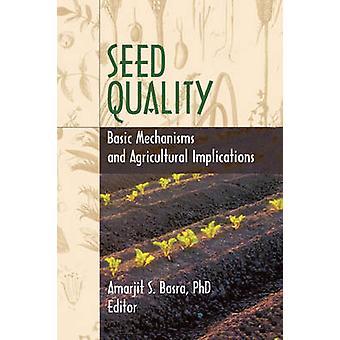 Seed kvalitet grunnleggende mekanismer og Agricultural implikasjoner av Basra & Amarjit S.