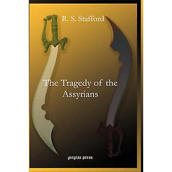 The Tragedy of the Assyrians by Stafford & Ronald Sempill