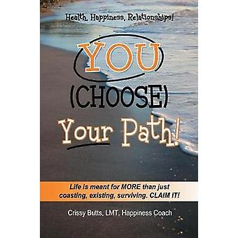You Choose Your Path by Butts & Crissy