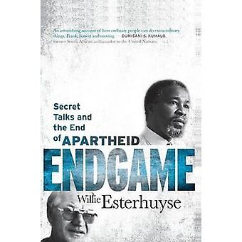 Endgame Secret Talks and the End of Apartheid by Esterhuyse & Willie