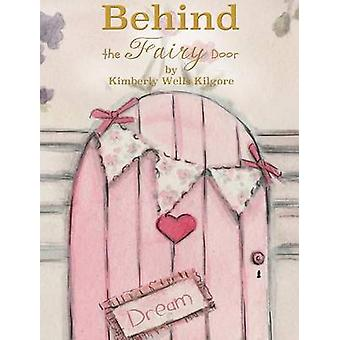 Behind the Fairy Door by Kilgore & Kimberly V.
