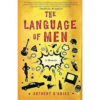 The Language of Men A Memoir by DAries & Anthony