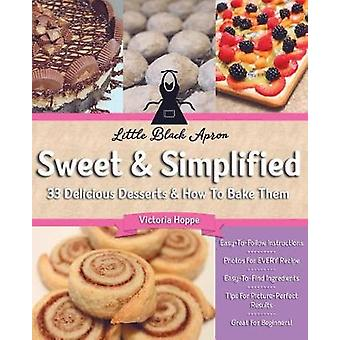 Süße vereinfacht 33 köstliche Desserts Wie man sie von Hoppe & Victoria backt