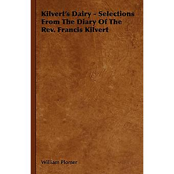 Kilverts Dairy  Selections from the Diary of the REV. Francis Kilvert by Plomer & William