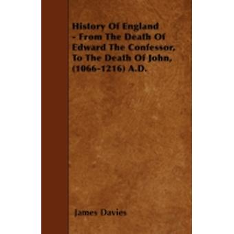 History Of England  From The Death Of Edward The Confessor To The Death Of John 10661216 A.D. by Davies & James
