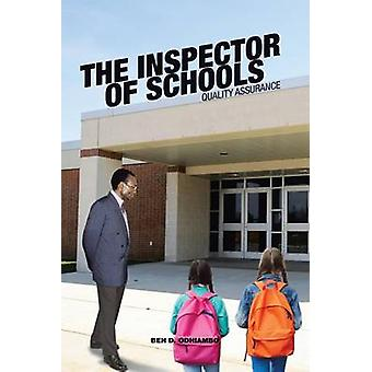The Inspector of Schools Quality Assurance by ODHIAMBO & BEN D.