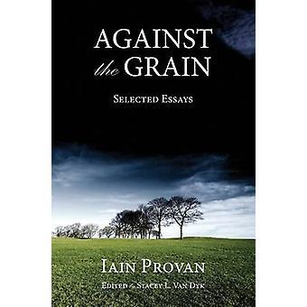 Against the Grain by Provan & Iain