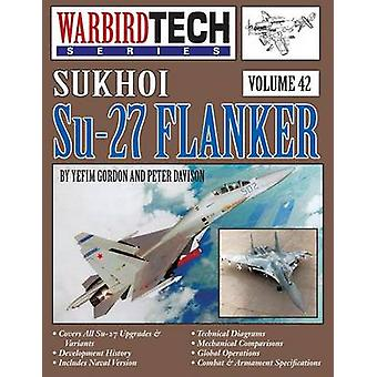 Sukhoi Su27 Flanker  Warbirdtech V. 42 by Gordon & Yefim