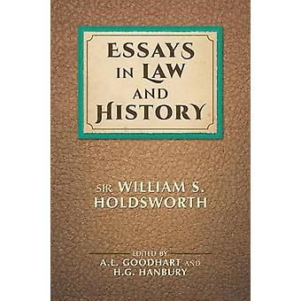 Essays in Law and History by Holdsworth & Sir William S.