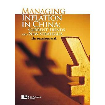 Managing Inflation in China Current Trends and New Strategies 2Volume Set by Liu & Yuanchun