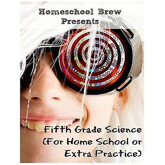 Fifth Grade Science For Home School or Extra Practice by Bell & Thomas
