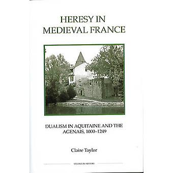 Heresy in Medieval France by Taylor & Claire