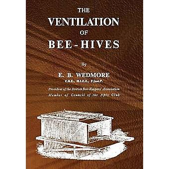 The Ventilation of BeeHives by Wedmore & E B